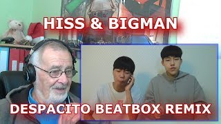 Bigman & Hiss Despacito Beatbox Remix - Grandpa Reaction
