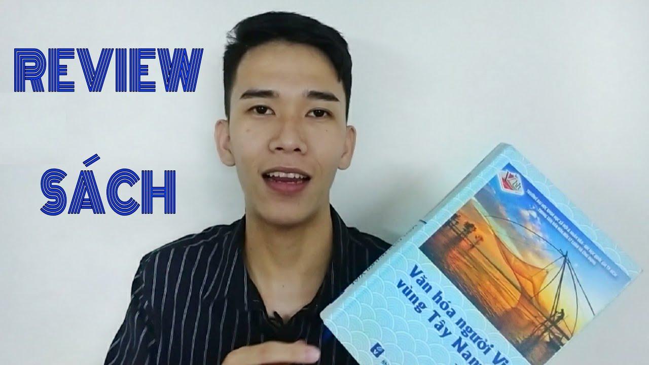 [Vlog 10] Review SÁCH   Văn hoá người Việt vùng Tây Nam Bộ   Trương Xuân Quốc