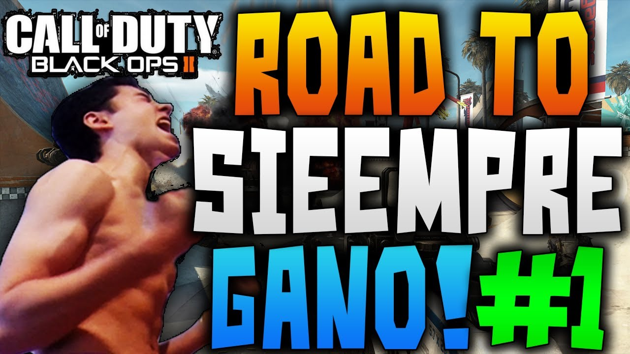 "Road To ""Sieeempre Gano""!! #1 Black Ops 2 [JDA] Directo ..."