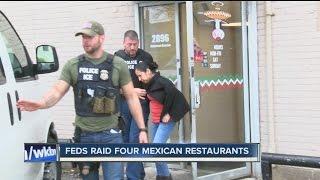 Feds raid four Mexican restaurants