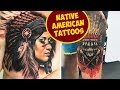 Awesome Native American Tattoos For A Tribal Look