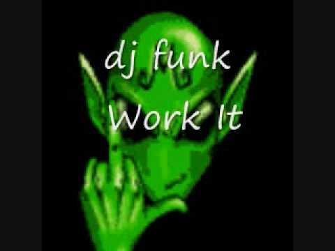 dj funk -  Work It
