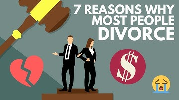 7 Reasons Why Most People Divorce