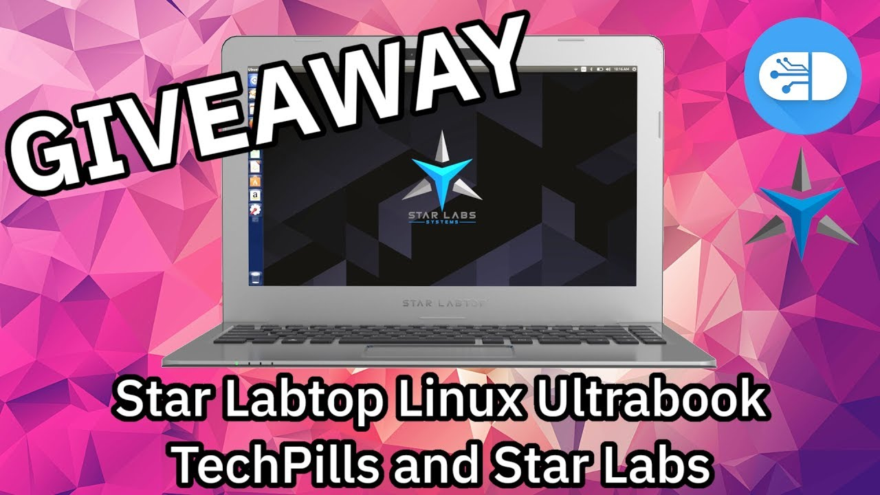 GIVEAWAY - Win a Star Labtop Linux Ultrabook with TechPills and Star Labs