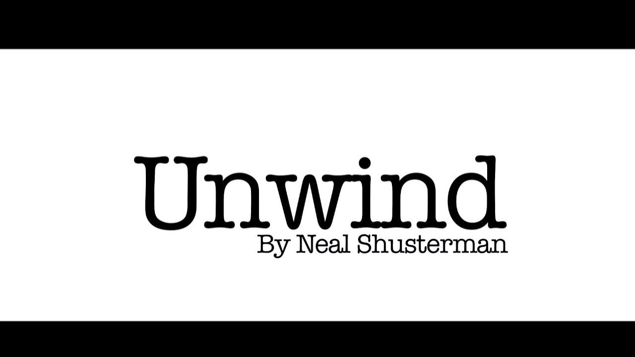 Book Trailer: Unwind By Neal Shusterman