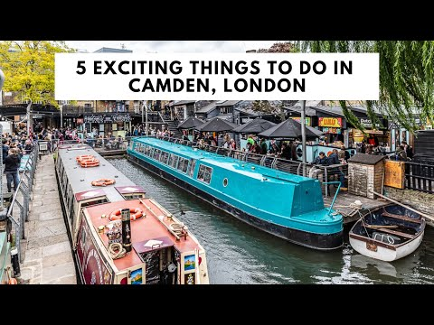 5 THINGS TO DO IN CAMDEN, LONDON | Camden Market | Camden Town | Camden Nightlife