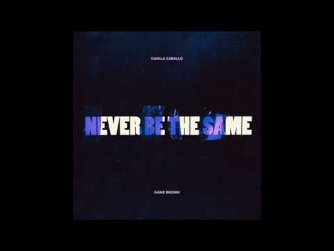 Never Be The Same (feat. Kane Brown) - Camila Cabello (Male Version)