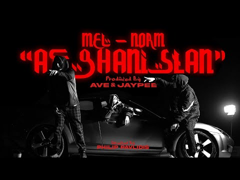 Mel x Norm - AFGHANISTAN (Prod.Ave,Jaypee) Official Music Video