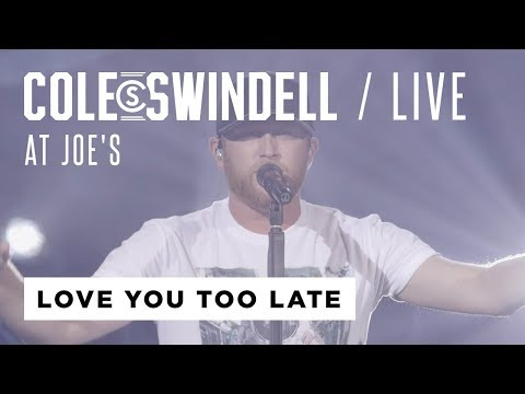 "Cole Swindell - ""Love You Too Late"" (Live At Joe's)"