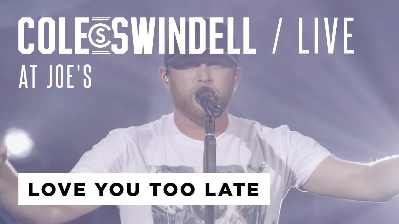 "Cole Swindell — ""Love You Too Late"" (Live At Joe's)"