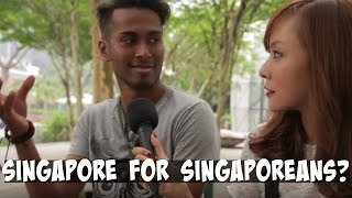 Is Singapore Better Without Foreigners?