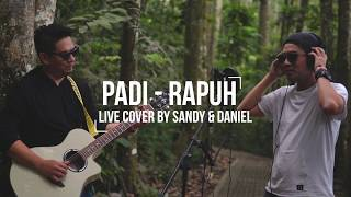 Padi - Rapuh (Live Cover by Sandy & Daniel)