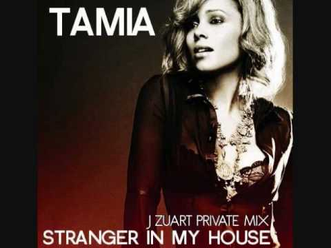 TAMIA - STRANGER IN MY HOUSE (J ZUART PRIVATE MIX)