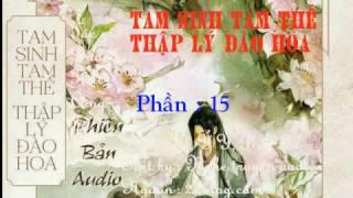 Truyện audio : Tam sinh tam thế - thập lý đào hoa – phần 15