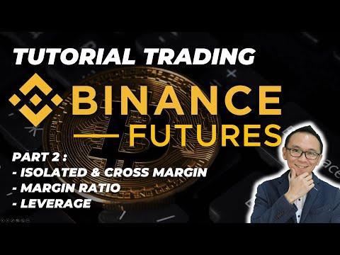 part-2:-tutorial-trading-binance-futures- -isolated-margin,-cross-margin,-margin-ration-&-leverage
