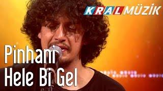 Pinhani - Hele Bi Gel (Kral Pop Akustik) Resimi
