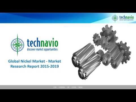 Global Nickel Market - Market Research Report 2015-2019
