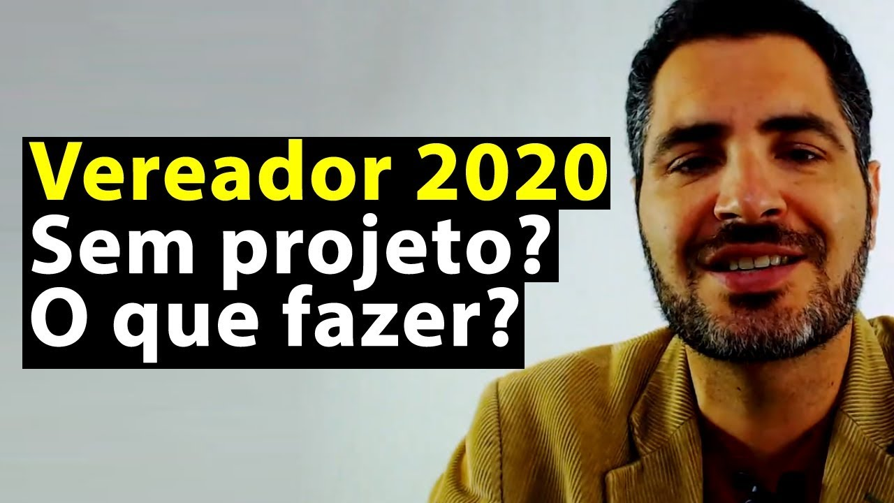 Vereador 2020 Sem Projeto? O Que Fazer? | Anderson Alves