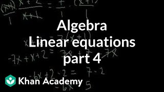 Algebra: Linear equations 4 | Linear equations | Algebra I | Khan Academy thumbnail