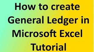 Wie erstellen Sie ein Hauptbuch Microsoft Excel-Tutorial