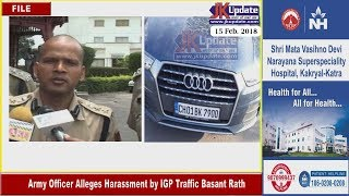 Army Officer Alleges Harassment by IGP Traffic Basant Rath