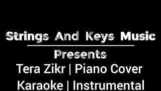 Tera Zikr| Darshan Raval | Piano Cover | Soulful Melody | Karaoke | Instrumental