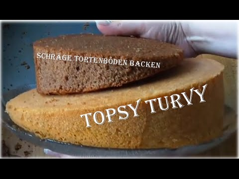 Easy Topsy Turvy Schrage Tortenboden Backen Youtube