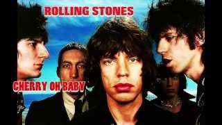 ROLLING STONES - CHERRY OH BABY