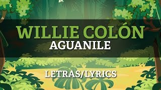 Willie Colon & Hector Lavoe - Aguanile (Lyrics/Letras) salsa