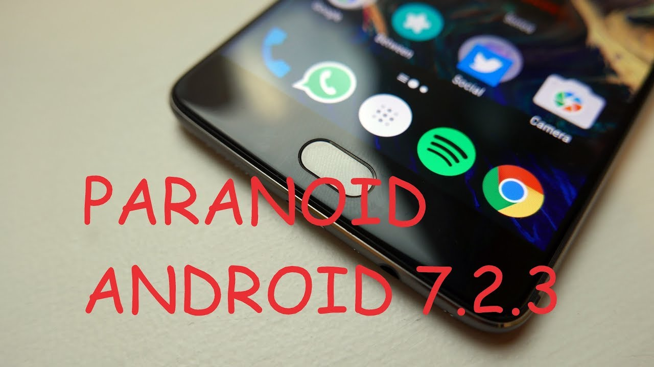 ONEPLUS 3/3T : PARANOID ANDROID 7 2 3