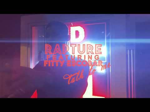 Rapture - Talk To Me Feat. Fitty Escobar [Official Music Video]