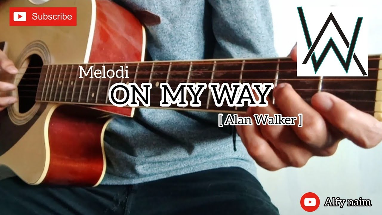 Alan Walker -On My Way ( melodi Cover guitar ) - YouTube