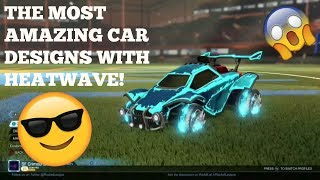 Top 5 Car Designs Using Heatwave! | Rocket League | Car Designs | #4