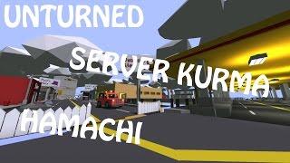 UNTURNED HAMACHI SERVER KURMAK (ANLATIM)