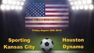 MLS Sporting Kansas City vs Houston Dynamo Major League Soccer 2014