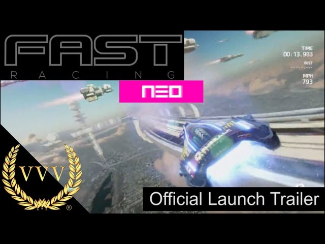 FAST Racing Neo Official Launch Trailer