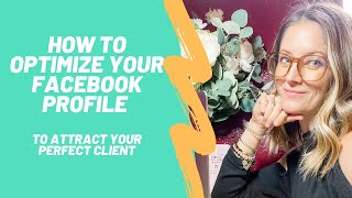 How to Optimize Your Facebook Profile to Attract More Traffic & Leads To Your Business