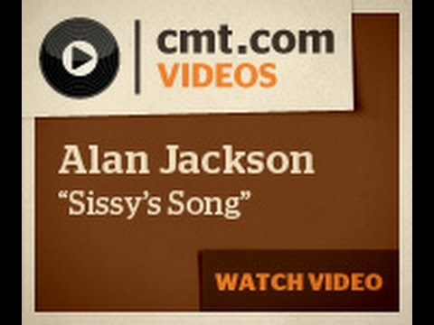 Alan Jackson - Sissy's Song Lyric Video