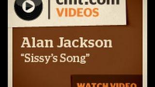 Alan Jackson - Sissy's Song Lyric Video