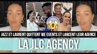 JAZZ ET LAURENT QUITTENT WE EVENTS... ET LANCENT LEUR PROPRE AGENCE ! ELLE EXPLIQUE TOUT ! 💸😰
