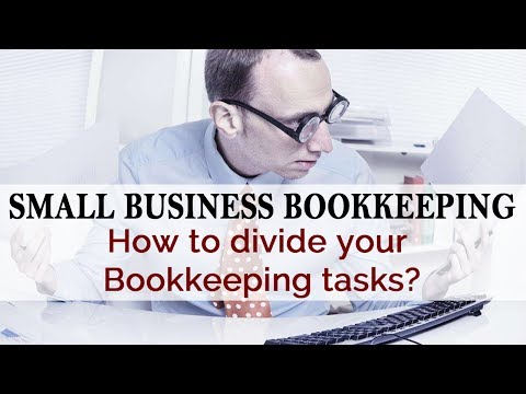 Tips for Dividing your Small Business Bookkeeping Tasks