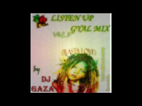 DJ GAZA - LISTEN UP GYAL MIX VOL3. DECEMBER 2012 (ROOTS).wmv