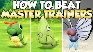 How To Beat Caterpie, Metapod, & Butterfree Master Trainers Guide!