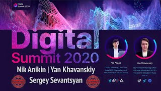 Digital Summit 2020 Day 5.8 Broadcast Panel discuss: Nik Anikin, Yan Khavanskiy, Sergey Sevantsyan