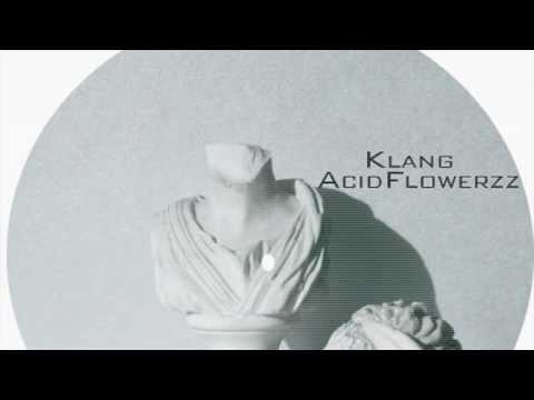 Klang (Original Mix) /AcidFlowerzz