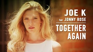 Joe K - Together Again (feat Jonny Rose) [Video oficial]