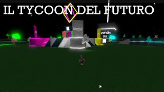 Il tycoon of the future - Roblox Ita