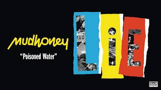 Mudhoney - Poisoned Water