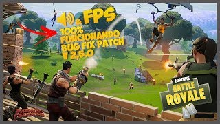 FORTNITE-BUG FIX PATCH 2.5 100% SUCCESS! SOUND, LAG AND RENDERING