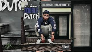 Kevin Gates - Double Dutch (In Amsterdam Witt It) [ Audio]